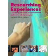 Researching Experiences Exploring Processual and Experimental Methods in Cultural Analysis