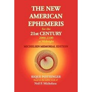 The New American Ephemeris for the 21st Century 2000-2100 at Midnight, Michelsen Memorial Edition, Paperback/Neil F. Michelsen