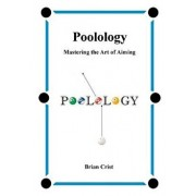 Poolology - Mastering the Art of Aiming, Paperback/Brian Crist