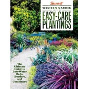 Sunset Western Garden Book of Easy-Care Plantings: The Ultimate Guide to Low-Water Beds, Borders, and Containers, Paperback
