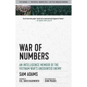War of Numbers: An Intelligence Memoir of the Vietnam War's Uncounted Enemy, Paperback/Sam Adams