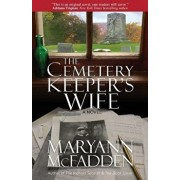 The Cemetery Keeper's Wife, Paperback/Maryann McFadden