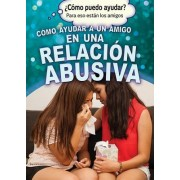 Como Ayudar a Un Amigo En Una Relacion Abusiva (Helping a Friend in an Abusive Relationship)