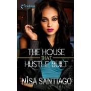 The House That Hustle Built, Paperback/Nisa Santiago