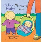 Mi Nuevo Bebe/My New Baby, Hardcover/Rachel Fuller