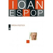 Opera poetica/Ioan Es. Pop