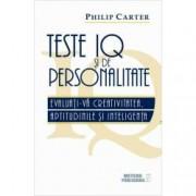 Teste IQ si de personalitate. Evaluati-va creativitatea aptitudinile si inteligenta