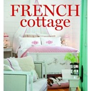 French Cottage: French-Style Homes and Shops for Inspiration, Hardcover/Cindy Cooper