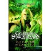Cavalerii de smarald vol. 1 Sub semnul stelei de foc - Anne Robillard