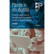 Parinte in era digitala. Invata-ti copilul cum sa foloseasca adecvat retelele sociale si aparatele digitale/Jodi Gold