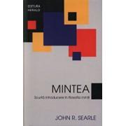 Mintea. Scurta introducere in filosofia mintii/John R. Searle