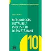 Metodologia instruirii in cadrul procesului de invatamant - Sorin Cristea Vol. 10