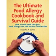 The Ultimate Food Allergy Cookbook and Survival Guide: How to Cook with Ease for Food Allergies and Recover Good Health, Paperback/Nicolette M. Dumke