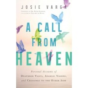 A Call from Heaven: Personal Accounts of Deathbed Visits, Angelic Visions, and Crossings to the Other Side, Paperback
