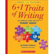 6+1 Traits of Writing: The Complete Guide for the Primary Grades; Theory and Practice, Paperback