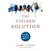 The Citizen Solution: How You Can Make a Difference, Paperback