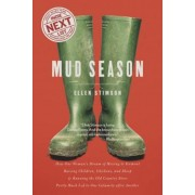 Mud Season: How One Woman's Dream of Moving to Vermont, Raising Children, Chickens and Sheep, and Running the Old Country Store Pr, Paperback