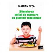 Stimularea poftei de mancare cu plantele medicinale/Marian Nita