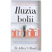 Iluzia bolii/Jeffrey S. Bland