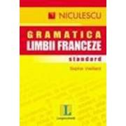 Gramatica standard a limbii franceze/Sophie Vieillard