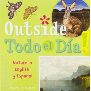 Outside Todo El Dia: Nature in English y Espanol, Hardcover