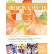 The Complete Photo Guide to Ribbon Crafts: *all You Need to Know to Craft with Ribbon *the Essential Reference for Novice and Expert Ribbon Crafters *, Paperback/Elaine Schmidt
