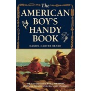 The American Boy's Handy Book: What to Do and How to Do It, Paperback/Daniel Carter Beard