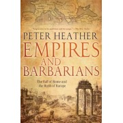 Empires and Barbarians: The Fall of Rome and the Birth of Europe, Paperback