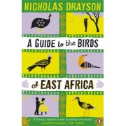 Reisverhaal A Guide to the Birds of East Africa | Nicholas Drayson