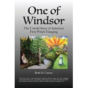 One of Windsor: The Untold Story of America's First Witch Hanging, Paperback/Beth M. Caruso