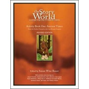 The Story of the World: Activity Book One: Ancient Times: From the Earliest Nomads to the Last Roman Emperor, Paperback/Susan Wise Bauer