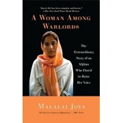 A Woman Among Warlords: The Extraordinary Story of an Afghan Who Dared to Raise Her Voice/Malalai Joya