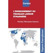 L'enseignement du francais langue etrangere/Marina Muresanu Ionescu