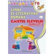 CAIETUL ELEVULUI CLASA a IV-a LIMBA SI LITERATURA ROMANA ( sem I + sem II) (dupa manual aprobat MECTS.) - E.A.-MP.