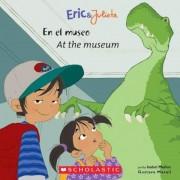 Eric & Julieta: En El Museo / At the Museum: (Bilingual), Paperback