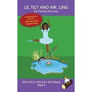 Lil Tilt And Mr. Ling: (Step 4) Sound Out Books (systematic decodable) Help Developing Readers, including Those with Dyslexia, Learn to Read, Paperback/Pamela Brookes