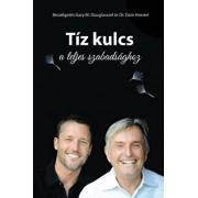 Tíz Kulcs a Teljes Szabadsághoz - The Ten Keys Hungarian, Paperback/Gary M. Douglas