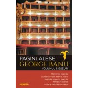 Pagini alese vol. 1 - Eseuri - George Banu