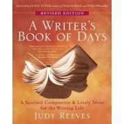 A Writer's Book of Days: A Spirited Companion & Lively Muse for the Writing Life, Paperback