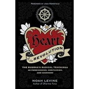 The Heart of the Revolution: The Buddha's Radical Teachings on Forgiveness, Compassion, and Kindness, Paperback/Noah Levine