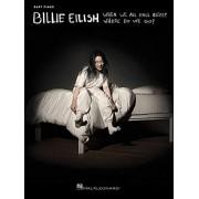 Billie Eilish When We All Fall Asleep, Where Do We Go?: Easy Piano Songbook