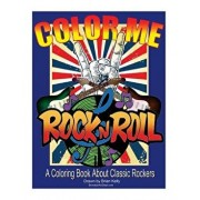 Color Me Rock & Roll: Coloring Book about Classic Rockers, Paperback/Brian P. Kelly