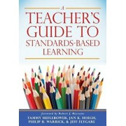 A Teacher's Guide to Standards-Based Learning: (an Instruction Manual for Adopting Standards-Based Grading, Curriculum, and Feedback), Paperback/Tammy Heflebower