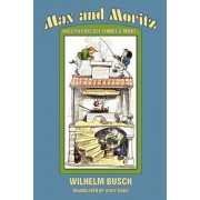 Max and Moritz and Other Bad Boy Tales, Paperback