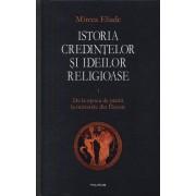 Istoria credintelor si ideilor religioase. Vol. 1: De la epoca de piatra la misterele din Eleusis