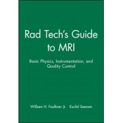 Rad Tech's Guide to MRI: Basic Physics, Instrumentation, and Quality Control, Paperback