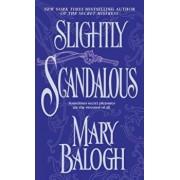 Slightly Scandalous, Paperback/Mary Balogh