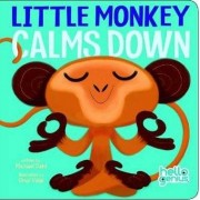 Little Monkey Calms Down by Michael S. Dahl