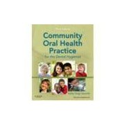 COMMUNITY ORAL HEALTH PRACTICE FOR THE DENTAL HYGIENIST (PAPERBACK)