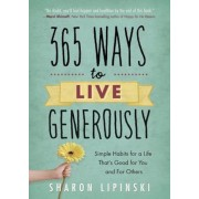 365 Ways to Live Generously: Simple Habits for a Life That's Good for You and for Others, Paperback